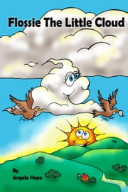Flossie the Little Cloud ebook by Angela Hope