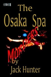 Osaka Spa Murders ebook by Jack E. Hunter