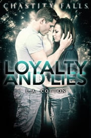 Loyalty and Lies - Chastity Falls, #1 ebook by L. A. Cotton
