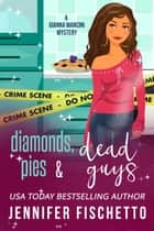 Diamonds, Pies & Dead Guys ebook by