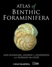 Atlas of Benthic Foraminifera ebook by Ann Holbourn,Andrew S. Henderson,Norman Macleod