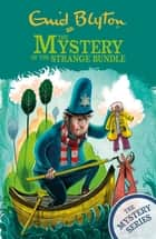The Mystery of the Strange Bundle - Book 10 ebook by Enid Blyton