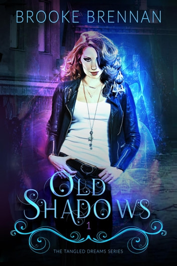 Old Shadows - The Tangled Dreams Series ebook by Brooke Brennan