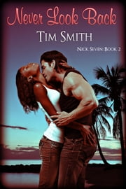 Never Look Back - Book 2 ebook by Tim Smith