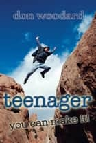 Teenager, You Can Make It! ebook by Dr. Don Woodard