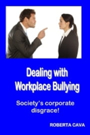 Dealing with Workplace Bullying ebook by Roberta Cava