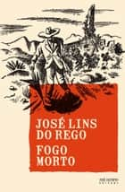 Fogo morto ebook by José Lins do Rego