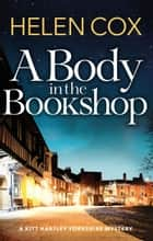 A Body in the Bookshop - the perfect cosy thriller for book lovers ebook by Helen Cox