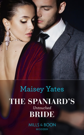 The Spaniard's Untouched Bride (Mills & Boon Modern) (Brides of Innocence, Book 1) 電子書籍 by Maisey Yates