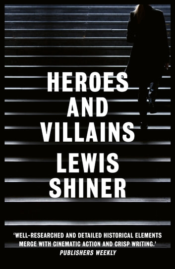 Heroes and Villains ebook by Lewis Shiner