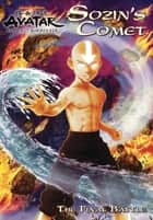 Sozin's Comet: The Final Battle (Avatar: The Last Airbender) ebook by Nickelodeon Publishing