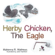 Herby Chicken, the Eagle ebook by Makenna R. Mathews, Jane Hamilton