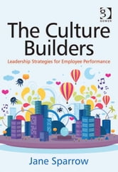 The Culture Builders - Leadership Strategies for Employee Performance ebook by Ms Jane Sparrow