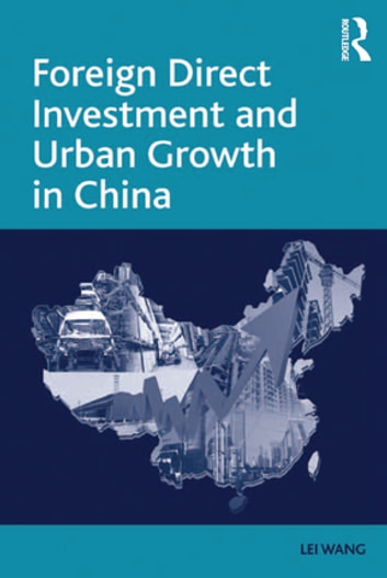 urbanization and fdi of china Identifying the drivers of urbanization the political science literature has demonstrated that china's urban urban wages and foreign direct investment.