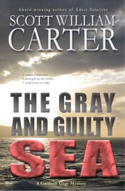 The Gray and Guilty Sea ekitaplar by Scott William Carter