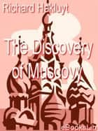 The Discovery of Muscovy ebook by Richard Hakluyt