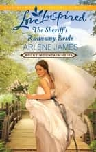 The Sheriff's Runaway Bride ebook by Arlene James