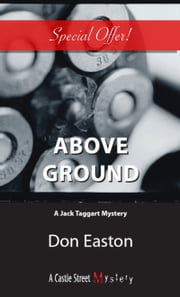 Above Ground - A Jack Taggart Mystery ebook by Don Easton