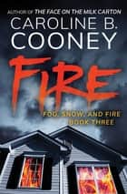 Fire ebook by Caroline B. Cooney