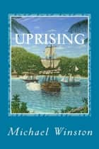 Uprising: Kinkaid in the West Indies ebook by Michael Winston