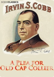 A Plea for Old Cap Collier ebook by Irvin S Cobb