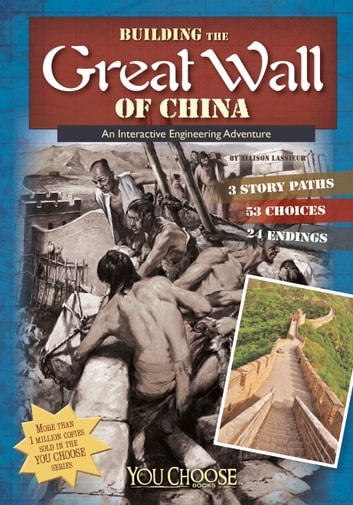 Building the Great Wall of China - An Interactive Engineering Adventure ebook by Allison Louise Lassieur