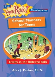 How Rude! Handbook of School Manners for Teens ebook by Packer, Alex J.