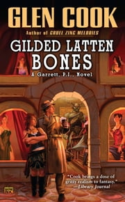 Gilded Latten Bones - A Garrett, P.I., Novel ebook by Glen Cook