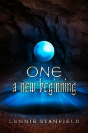 One: A New Beginning ebook by Lennie Stanfield