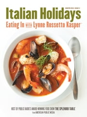 Italian Holidays: Eating In with Lynne Rossetto Kasper, Issue 3 ebook by Lynne Rossetto Kasper
