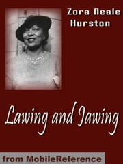 Lawing And Jawing (Mobi Classics) ebook by Zora Neale Hurston