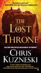 The Lost Throne ebook by Chris Kuzneski