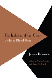 Inclusion of the Other - Studies in Political Theory ebook by Ciaran Cronin,Pablo De Greiff,Jürgen Habermas