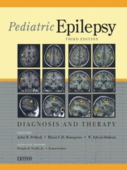 Pediatric Epilepsy: D & T, 3rd Ed - Diagnosis and Therapy :Third Edition ebook by John M. Pellock, MD,Blaise F. Bourgeois, MD,Edwin Dodson, MD,Douglas R. Nordli, MD,Raman Sankar, MD,Dr. Blaise Bourgeois,Dr. Edwin Dodson,Dr. Douglas Nordli