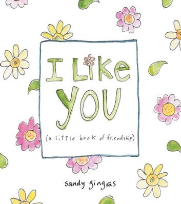 I Like You - (a little book of friendship) ebook by Sandy Gingras