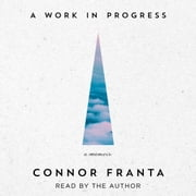A Work in Progress - A Memoir audiobook by Connor Franta