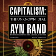 Capitalism - The Unknown Ideal audiobook by Alan Greenspan, Robert Hessen, Ayn Rand,...