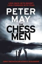 The Chessmen - THE EXPLOSIVE FINALE IN THE MILLION-SELLING SERIES (LEWIS TRILOGY 3) eBook by Peter May