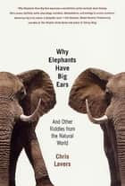 Why Elephants Have Big Ears ebook by Chris Lavers