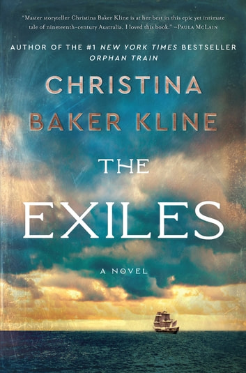 The Exiles - A Novel ebook by Christina Baker Kline