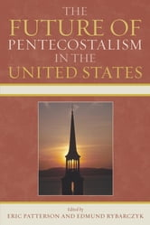 The Future of Pentecostalism in the United States ebook by