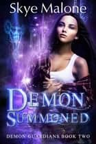 Demon Summoned ebook by Skye Malone
