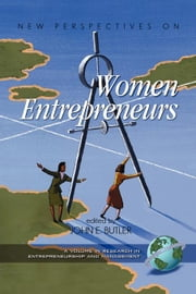 New Perspectives on Women Entrepreneurs. Research in Entrepreneurship and Management. ebook by Butler, John E.