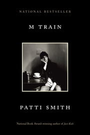 M Train ebook by Patti Smith