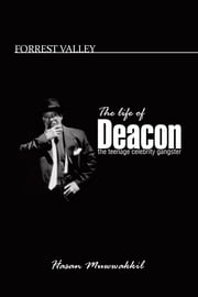 FORREST VALLEY - The life of Deacon the teenage celebrity gangster ebook by Hasan Muwwakkil
