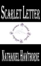 Scarlet Letter (Illustrated) ebook by Nathaniel Hawthorne