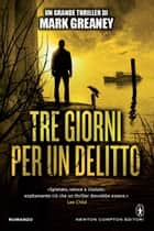 Tre giorni per un delitto ebook by Mark Greaney