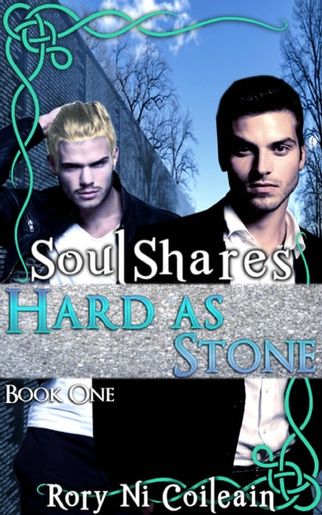 Hard As Stone - Book One of the SoulShares Series ebook by Rory Ni Coileain