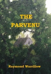 The Parvenu ebook by Raymond Warrillow