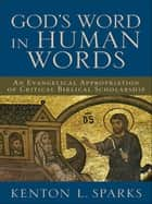 God's Word in Human Words ebook by Kenton L. Sparks